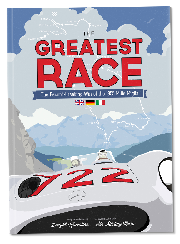 The Greatest Race Hardcover Racing Story of Sir Stirling Moss and the Mille Miglia